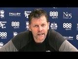 Steve Cotterill Pre-Match Press Conference - Birmingham v Millwall - Championship