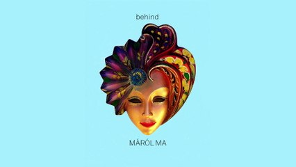 behind - Máról Ma