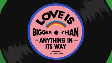 U2 - Love Is Bigger Than Anything In Its Way