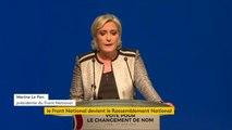 """Changement de nom du Front national en Rassemblement national : """"Ce changement ne relève pas d'un effet de mode (...) Le monde change et nous aussi. Il souffle sur le monde et sur l'Europe un vent nouveau"""", explique Marine Le Pen"""