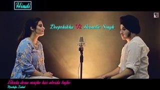 Hindi vs Punjabi Sad Songs Mashup - Deepshikha - Acoustic Singh - Bollywood Punjabi Sad Songs Medley , punjabi song,new punjabi song,indian punjabi song,punjabi music, new punjabi song 2017, pakistani punjabi song, punjabi song 2017,punjabi singer,new pun
