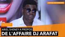 Ariel Sheney à propos de l'Affaire DJ Arafat