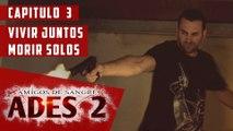WEBSERIE ADES Amigos de Sangre 2x03 - Vivir juntos, morir solos