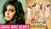 Swara Bhasker 'Veere Di Wedding' Performance Wins Over Critics & Fans