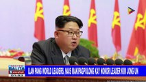 GLOBALITA: Ilang pang world leaders, nais makipagpulong kay NoKor Leader Kim Jong-un; 6 ng Taliban, napatay ng militar sa Afghanistan; Mga non-Muslim, nakiisa sa pagdarasal sa isang mosque sa Virginia