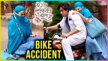 Naina And Sameer Meet With BIKE ACCIDENT | Yeh Un Dinon Ki Baat Hai - ये उन दिनों की बात है