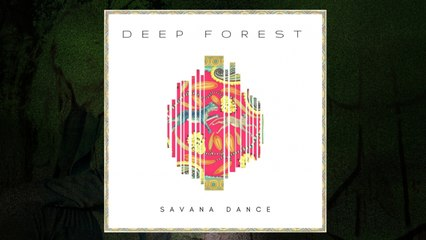 Deep Forest - Savana Dance (LP Version) (Audio)