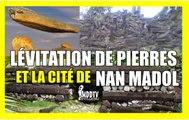 LÉVITATION DE PIERRES ET LA CITE DE NAN MADOL MDDTV