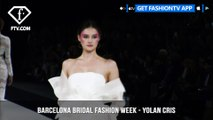 Yolan Cris The Identity Collection at Barcelona Bridal Fashion Week | FashionTV | FTV