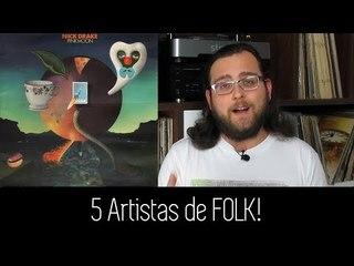 5 Artistas Essenciais de FOLK! (Parte 1)