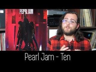 Pearl Jam - Ten   ALBUM REVIEW (Reupado)