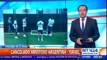 Directivos de Selección Argentina de fútbol cancelaron partido amistoso con Israel
