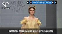 Esther Noriega Sunset Sanger Collection Barcelona Bridal Fashion Week Part 1 | FashionTV | FTV