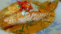 Roasted Salmon with Red Curry Sauce ฉู่ฉี่ปลาแซลมอน|cook with Gui