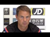 Frank de Boer Full Pre-Match Press Conference - Crystal Palace v Huddersfield  - Premier League
