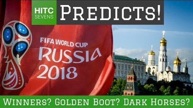 7 Major 2018 World Cup Predictions