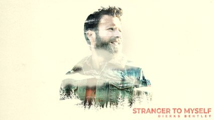 Dierks Bentley - Stranger To Myself