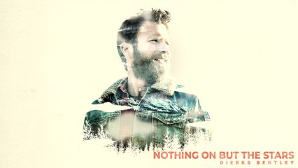 Dierks Bentley - Nothing On But The Stars