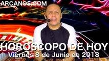 HOROSCOPO DE HOY ARCANOS Viernes 8 de Junio de 2018