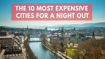 The 10 Most Expensive Cities In The World For A Night Out