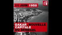 11 juin 1958 : Dakar, nouvelle capitale du Sénégal