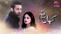 Kahan Ho Tum - Episode 23 | Aplus Dramas | Sumbul Iqbal, Affan Waheed | Pakistani Drama
