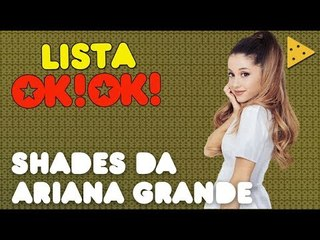 Ariana Grande e seus maiores shades EVEEEEER   LISTA OKOK