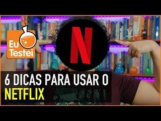 Netflix no Smartphone: 6 dicas para aproveitar demais - EuTestei