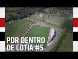 POR DENTRO DE COTIA #5 | SPFCTV