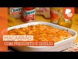 Macarrão com presunto e queijo — Receitas TudoGostoso