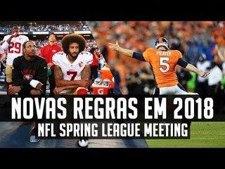 Novas regras no Hino Nacional, Kickoff e muito mais! - NFL Spring League Meeting 2018