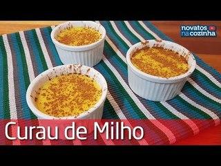 DELICIOSO CURAU DE MILHO VERDE   ESPECIAL FESTA JUNINA