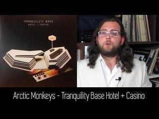 Arctic Monkeys - Tranquility Base Hotel +  Casino   ALBUM REVIEW