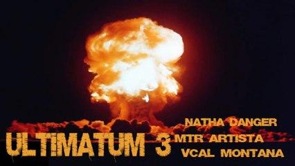 Natha Danger Ft. Mtr Artista Vcal Montana - Ultimatum 3