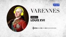 Varennes : Louis XVI, l'indécis (épisode 1)