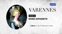 Varennes : Marie-Antoinette, la manipulatrice (épisode 4)