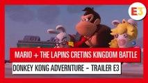 Mario + The Lapins Crétins Kindgom Battle Donkey Kong Adventure - Trailer d'annonce E3 2018