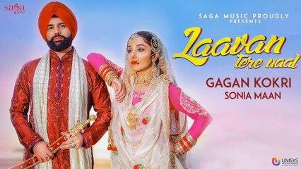 Laavan Tere Naal HD Video Song Gagan Kokri Ft. Sonia Mann - Sukh Sanghera - New Punjabi Love Songs 2018