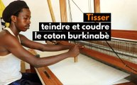 Burkina Faso: Tisser, teindre et coudre le coton Burkinabè