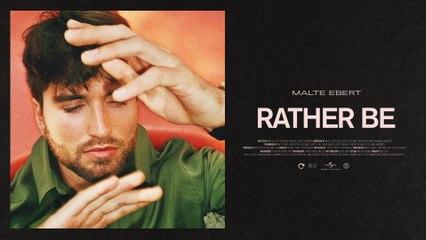 Malte Ebert - Rather Be