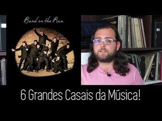 6 Grandes CASAIS da Música!