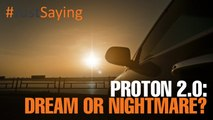 #JUSTSAYING: Proton 2.0: Dream or Nightmare?