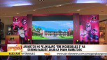 "UKG: Animator ng ""The Incredibles 2"", bilib sa pinoy animators"