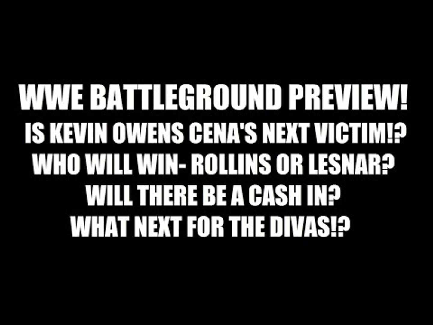 WWE Battleground Preview! Is Owens Cena's Next Victim? Lesnar or Rollins? Cash In? Daily Squash