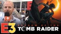 E3 2018 : On a re-re-joué à Shadow of the Tomb Raider, nos impressions en pleine nature