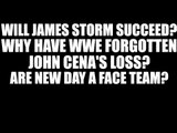 Will James Storm Succeed in WWE? Why Have WWE Forgotten John Cena's Loss?