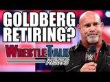 WWE Smackdown & Raw Roster Trades Announced! Goldberg Retiring?   WrestleTalk News April 2017