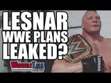 Brock Lesnar WWE Title Plans Leaked? Ex WWE Booker In Return Talks?   WrestleTalk News June 2017