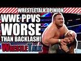 WWE PPVs WORSE Than WWE Backlash 2018! | WrestleTalk Opinion