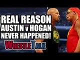Real Reason Stone Cold Steve Austin Vs. Hulk Hogan NEVER HAPPENED IN WWE!